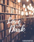 LOVE IN THE DARK