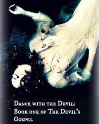 Dance with the Devil: Book One of the Devil's Gospel