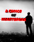 A Choice of Heartbreak