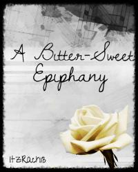 A Bitter-Sweet Epiphany