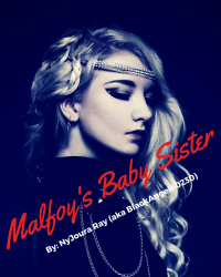 Malfoy's Baby Sister - Chapter 1 - Movellas