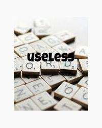 useless: uneeded
