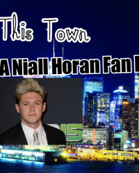 This Town (A Niall Horan Fan Fiction)