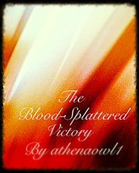 The Blood-Splattered Victory