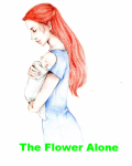 The Flower Alone