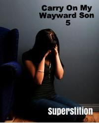 Carry On My Wayward Son 5