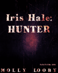 Iris Hale: HUNTER *NaNoWriMo Draft 2016*