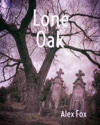 Lone Oak the Chronicles