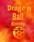 Dragon ball entity part 1: The New Saiyan Saga