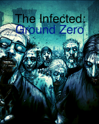 The infected: Ground Zero