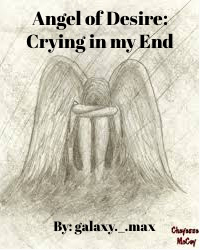 Angel of Desire: Crying In My End