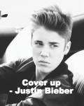 Cover up - Justin Bieber