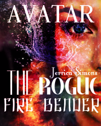 Avatars: The Rogue Fire Bender