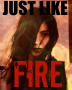 Just Like Fire |One Shot Competition Entry|