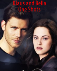 Klaus and Bella One Shots