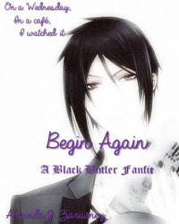 Begin Again: Seabastian Michaelis x Reader Modern AU