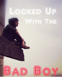 Locked up with the Badboy.