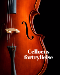 Celloens fortryllelse