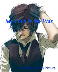 My Love Is My War