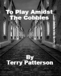 TO PLAY AMIDST THE COBBLES