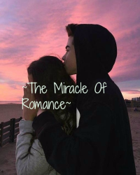 ~The Miracle of Romance~