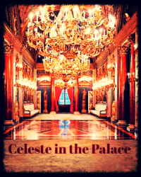 Celeste in the Palace