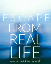 An escape from real life