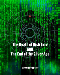 The Death of Nick Fury and the End of the Silver Age
