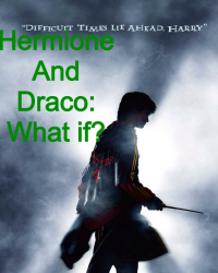 Hermione and Draco: what if