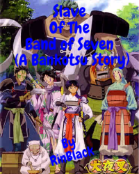 Slave of the band of Seven (Bankotsu story)