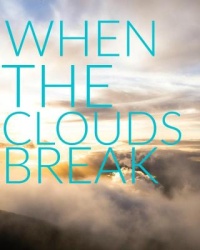 When The Clouds Break