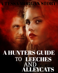 A Hunters guide to Leeches and Alleycats