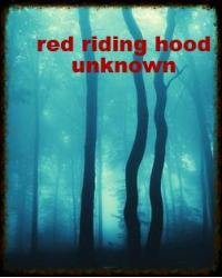 rd riding hood unknown