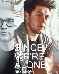 Since We're Alone - Niall Horan