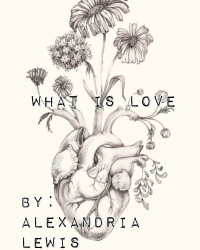 What is love? *Chapter 3 is out*