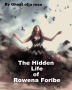 The Hidden Life of Rowena Foribe