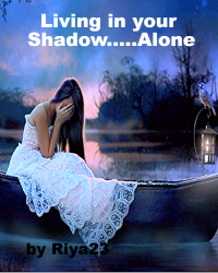 living in your shadow.....alone