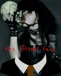 Mrs. Bloody Face (Oliver Thredson Love Story)