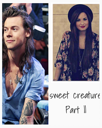 Sweet Creature Part || • Harry Styles fanfiction