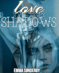 Love in the shadows - Harry Styles fanfiction