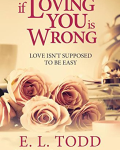 IF LOVING YOU IS WRONG - FOREVER AND EVER