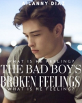 The Bad Boy's Broken Feelings
