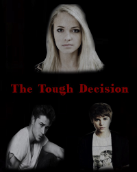 The Tough Decision (A Justin Bieber Fanfiction)