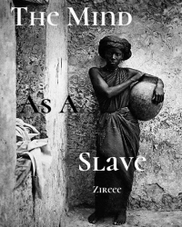 The Mind As A Slave