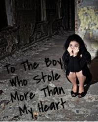 To The Boy Who Stole More Than My Heart