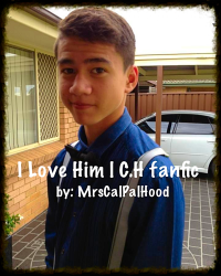 I Love Him |C.T.H. fanfic
