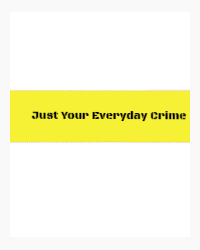 Just Your Everyday Crime