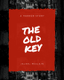 The Old Key Part 1
