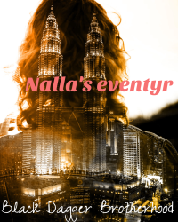 Black Dagger Brotherhood~ Nalla's eventyr