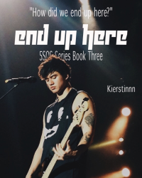 End Up Here: 5SOS Series Book Three